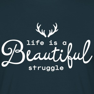 Life Is A Beautiful Struggle T-shirts - Herre-T-shirt