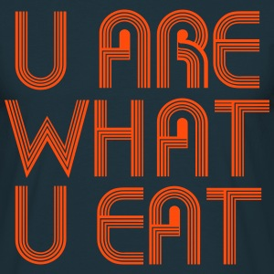You Are What You Eat - T-shirt Homme
