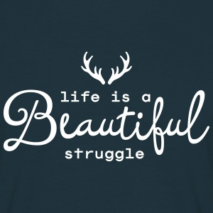 Life Is A Beautiful Struggle T-shirts - Mannen T-shirt
