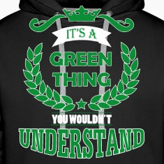 its a green thing Hoodies & Sweatshirts