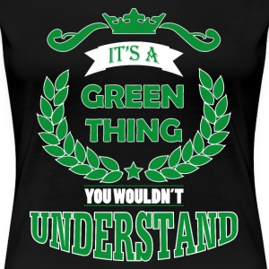 its a green thing T-Shirts - Women's Premium T-Shirt