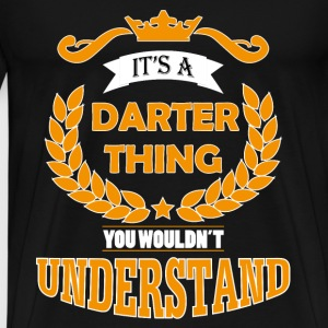 its a darter thing Tee shirts - T-shirt Premium Homme