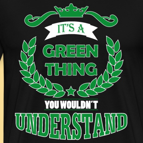 its a green thing