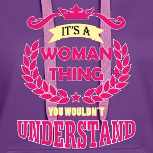 It's a woman thing Hoodies & Sweatshirts - Women's Premium Hoodie