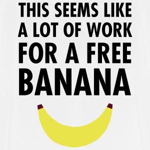 This Seems Like A Lot Of Work For A Free Banana T-shirts - mannen T-shirt ademend