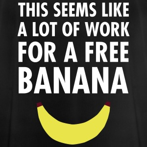 This Seems Like A Lot Of Work For A Free Banana T-Shirts - Men's Breathable T-Shirt