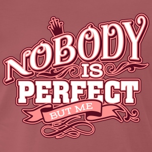 Nobody is perfect  T-Shirts - Männer Premium T-Shirt