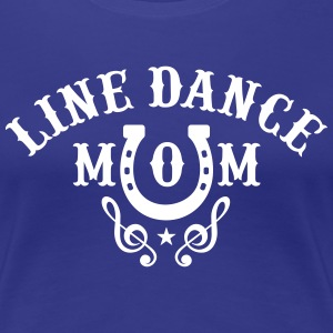 LINE DANCE MOM T-Shirts - Frauen Premium T-Shirt