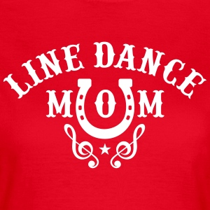 LINE DANCE MOM T-Shirts - Frauen T-Shirt