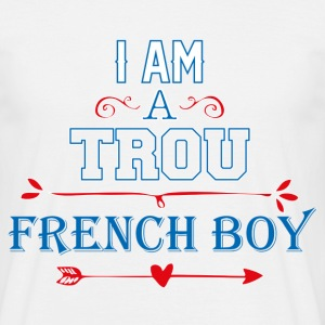 T-Shirt France Humour bleu blanc rouge: I am a tro - T-shirt Homme