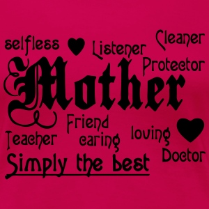 Mother - simply the Best  T-Shirts - Frauen Premium T-Shirt