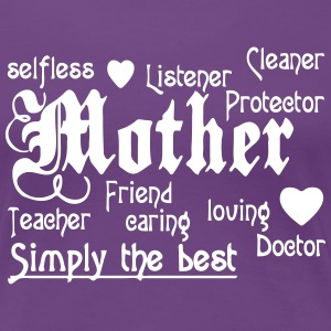 Mother - simply the Best  T-Shirts - Women's Premium T-Shirt