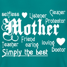 Mother - simply the Best  T-Shirts