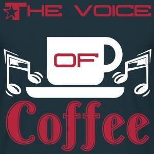 The Voice of Coffee T-Shirts - Männer T-Shirt