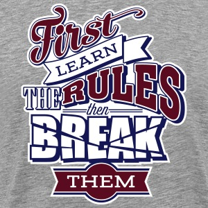 break the rules3 T-Shirts - Männer Premium T-Shirt