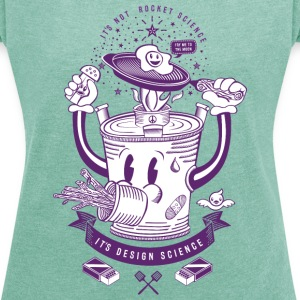 MR Rocket Stove - Women's T-shirt with rolled up sleeves