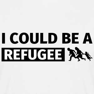 I could be a refugee Magliette - Maglietta da uomo