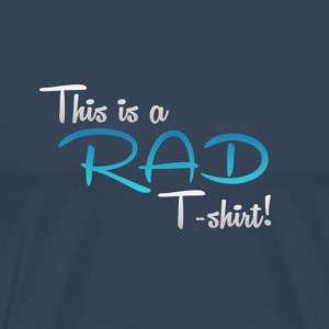 This Is A Rad T-Shirt - Blue - Premium-T-shirt herr