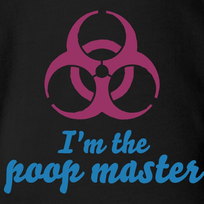 I'm the biohazard poop master