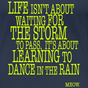 Life is about Dancing in the Rain T-Shirts - Women's Premium T-Shirt