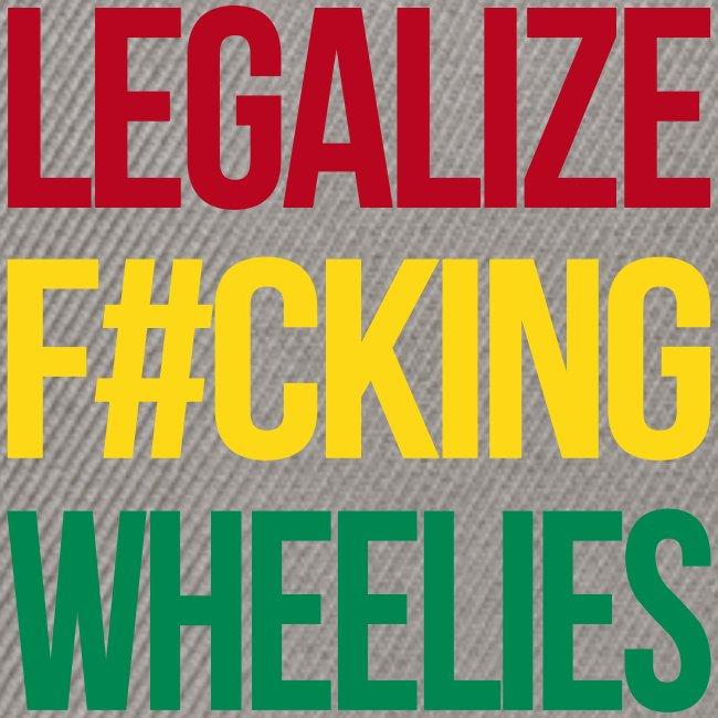 LegalizeF#ckingWheelies Snapback