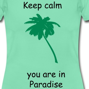 Keep calm you are in Paradise Herren  - Frauen T-Shirt