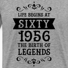 Life Begins At Sixty - 1956 The Birth Of Legends T-Shirts