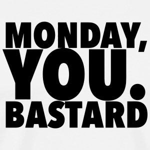 monday you bastard T-shirts - Mannen Premium T-shirt