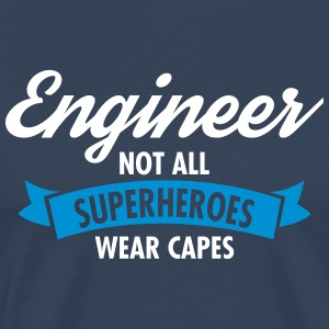 Engineer - Not All Superheroes Wear Capes T-Shirts - Männer Premium T-Shirt