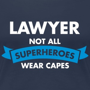 Lawyer - Not All Superheroes Wear Capes T-Shirts - Frauen Premium T-Shirt