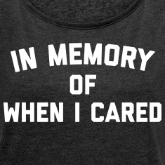 Memory When Cared Funny Quote Camisetas