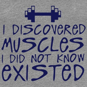 discovered muscles did not existed citat Tee shirts - T-shirt Premium Femme