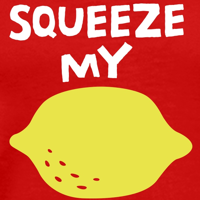 Squeeze My Lemon