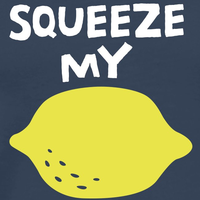 Squeeze My Lemon