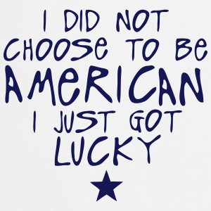 i did not choose american just lucky   Aprons - Cooking Apron
