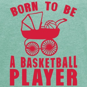 basketball landau born player to be 2 T-Shirts - Frauen T-Shirt mit gerollten Ärmeln