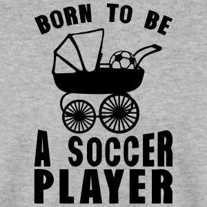 soccer landau born player to be Pullover & Hoodies - Männer Pullover