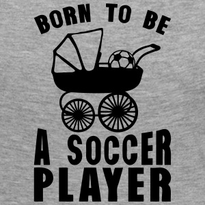 soccer landau born player to be Langarmshirts - Frauen Premium Langarmshirt