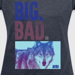 Animal Planet Big. Bad. Wolf. Frauen T-Shirt - Frauen T-Shirt mit gerollten Ärmeln