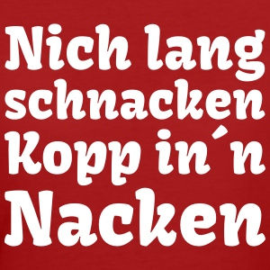 nich lang schnacken Kopp in Nacken Party Feier T-Shirts - Frauen Bio-T-Shirt