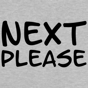 Next please Baby Shirts  - Baby T-Shirt