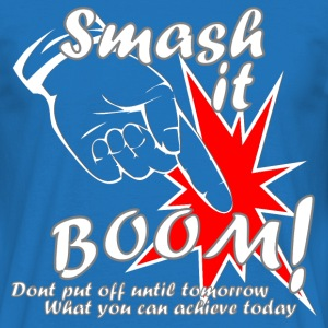 Smash it Boom Achieve Today - Men's T-Shirt