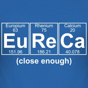 EURECA (close enough) - text can be changed - Men's Slim Fit T-Shirt