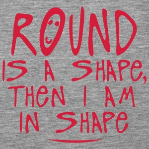 round is a shape then quote Tops - Women's Premium Tank Top