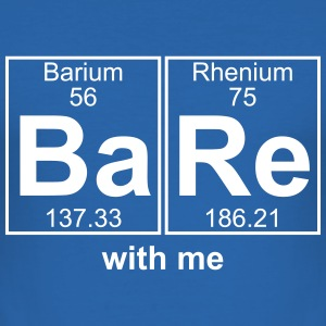 BARE with me - text can be changed - Men's Slim Fit T-Shirt