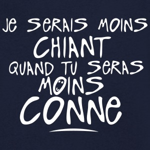 moins chiant seras conne citation Tee shirts - T-shirt Homme col V