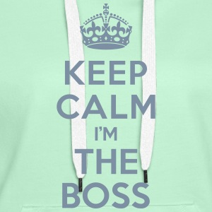 Keep calm I'm the BOSS Sweat-shirts - Sweat-shirt à capuche Premium pour femmes