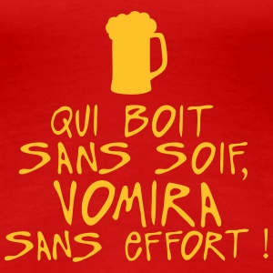 boit sans soif vomira effort citation Tee shirts - T-shirt Premium Femme