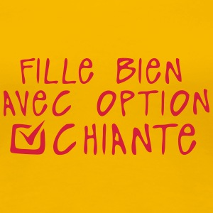 chiante fille bien option citation Tee shirts - T-shirt Premium Femme