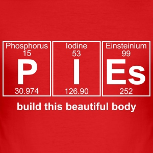 PIES build this beautiful body - Men's Slim Fit T-Shirt